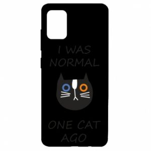Samsung A51 Case I was normal one cat ago