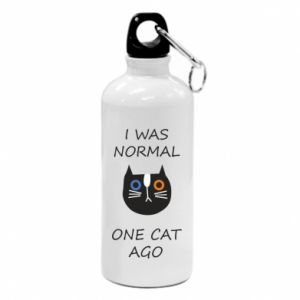 Water bottle I was normal one cat ago