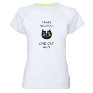 Women's sports t-shirt I was normal one cat ago