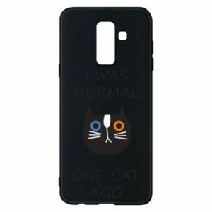 Etui na Samsung A6+ 2018 I was normal one cat ago