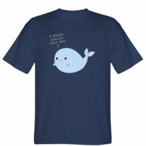 Koszulka męska I whale always love you