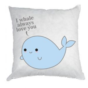 Poduszka I whale always love you