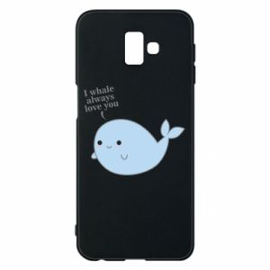 Etui na Samsung J6 Plus 2018 I whale always love you