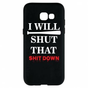 Etui na Samsung A5 2017 I will shut that shit down