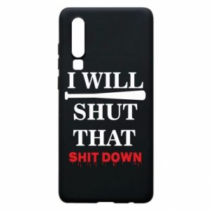 Etui na Huawei P30 I will shut that shit down