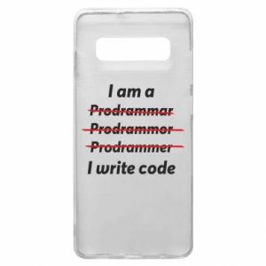 Phone case for Samsung S10+ I write code