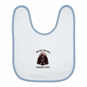 Bib I'm going to the store