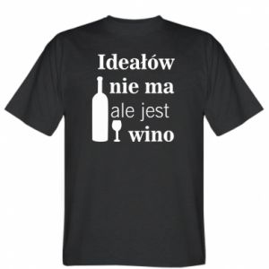 T-shirt There are no ideals, but there is wine - PrintSalon