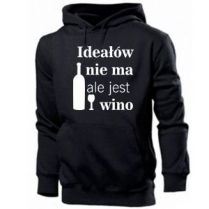 Men's hoodie There are no ideals, but there is wine