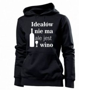 Women's hoodies There are no ideals, but there is wine