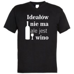 Men's V-neck t-shirt There are no ideals, but there is wine