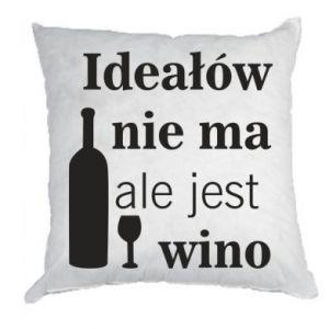 Poduszka Ideałów nie ma, ale jest wino