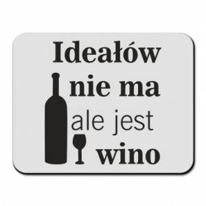 Podkładka pod mysz Ideałów nie ma, ale jest wino