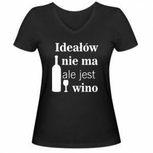 Damska koszulka V-neck Ideałów nie ma, ale jest wino