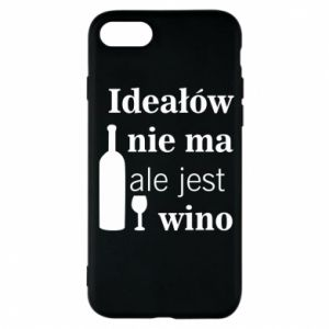 Phone case for iPhone 7 There are no ideals, but there is wine - PrintSalon