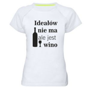 Women's sports t-shirt There are no ideals, but there is wine - PrintSalon