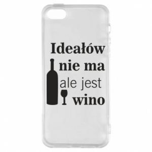 Phone case for iPhone 5/5S/SE There are no ideals, but there is wine - PrintSalon