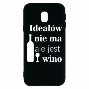 Phone case for Samsung J3 2017 There are no ideals, but there is wine - PrintSalon