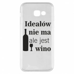 Phone case for Samsung A5 2017 There are no ideals, but there is wine - PrintSalon