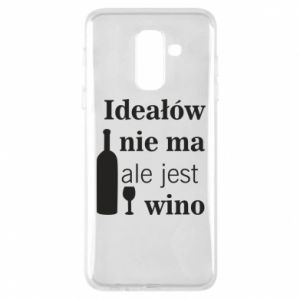 Phone case for Samsung A6+ 2018 There are no ideals, but there is wine - PrintSalon