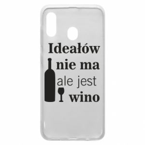 Phone case for Samsung A30 There are no ideals, but there is wine - PrintSalon