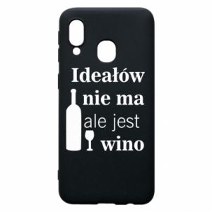 Phone case for Samsung A40 There are no ideals, but there is wine - PrintSalon