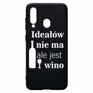 Phone case for Samsung A60 There are no ideals, but there is wine - PrintSalon