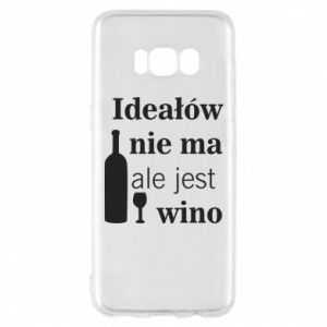 Phone case for Samsung S8 There are no ideals, but there is wine - PrintSalon