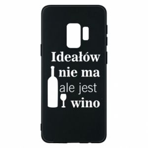 Phone case for Samsung S9 There are no ideals, but there is wine - PrintSalon