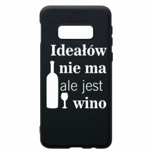 Phone case for Samsung S10e There are no ideals, but there is wine - PrintSalon