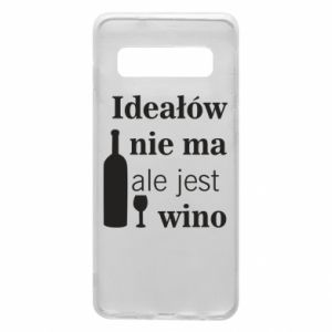 Phone case for Samsung S10 There are no ideals, but there is wine - PrintSalon