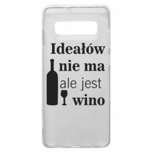 Phone case for Samsung S10+ There are no ideals, but there is wine - PrintSalon