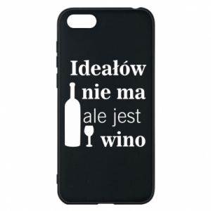 Phone case for Huawei Y5 2018 There are no ideals, but there is wine - PrintSalon