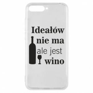 Phone case for Huawei Y6 2018 There are no ideals, but there is wine - PrintSalon