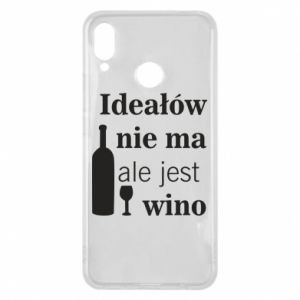 Phone case for Huawei P Smart Plus There are no ideals, but there is wine - PrintSalon