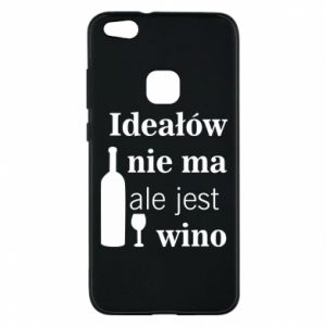 Phone case for Huawei P10 Lite There are no ideals, but there is wine - PrintSalon