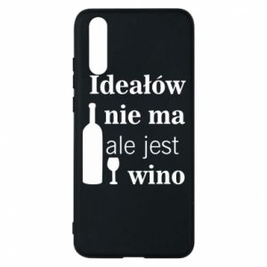 Phone case for Huawei P20 There are no ideals, but there is wine - PrintSalon