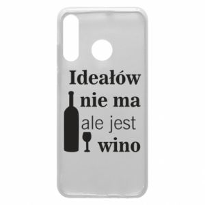 Phone case for Huawei P30 Lite There are no ideals, but there is wine
