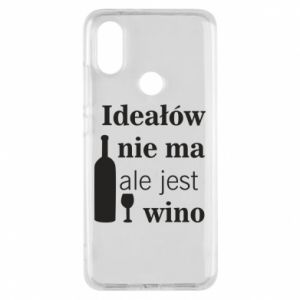 Phone case for Xiaomi Mi A2 There are no ideals, but there is wine - PrintSalon