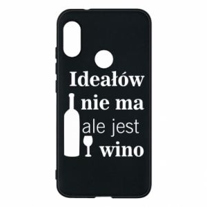 Phone case for Mi A2 Lite There are no ideals, but there is wine - PrintSalon