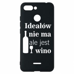 Phone case for Xiaomi Redmi 6 There are no ideals, but there is wine - PrintSalon