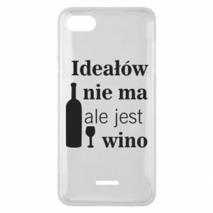 Phone case for Xiaomi Redmi 6A There are no ideals, but there is wine - PrintSalon