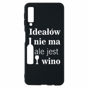 Phone case for Samsung A7 2018 There are no ideals, but there is wine - PrintSalon