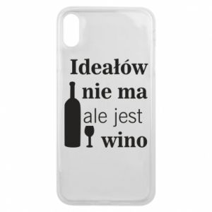 Phone case for iPhone Xs Max There are no ideals, but there is wine