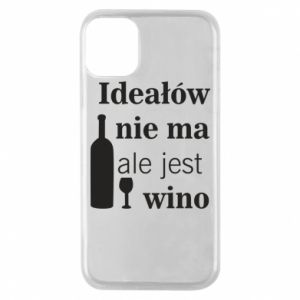 Phone case for iPhone 11 Pro There are no ideals, but there is wine