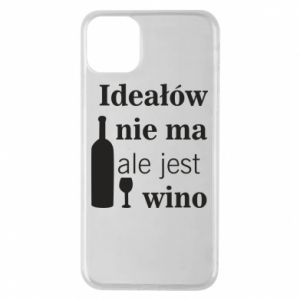 Phone case for iPhone 11 Pro Max There are no ideals, but there is wine
