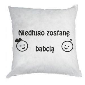 Pillow I will be grandmother for a long time
