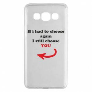 Etui na Samsung A3 2015 If i had to choose again I still choose YOU, dla niej