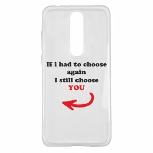 Etui na Nokia 5.1 Plus If i had to choose again I still choose YOU, dla niej