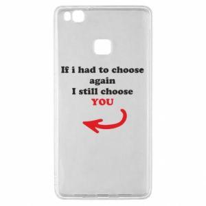 Etui na Huawei P9 Lite If i had to choose again I still choose YOU, dla niej